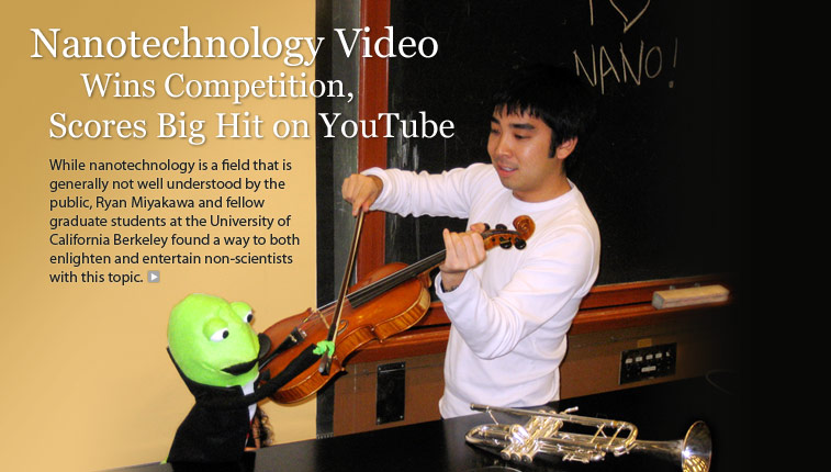 Nanotechnology Video Wins Competition, Scores Big Hit on YouTube